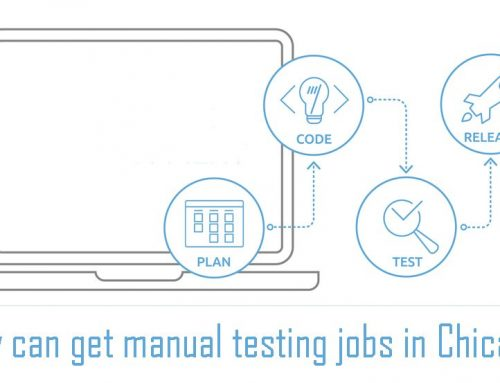 How Can Get Manual Testing Jobs In Chicago